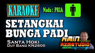 SETANGKAI BUNGA PADI || Santa Hoky || KARAOKE Nada PRIA