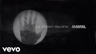 Amaral - La Ciudad Maldita (Lyric Video)