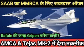 SAAB Gripen Big Offer to India | Ready to Help in AMCA & Tejas MK-2 | MMRCA Deal