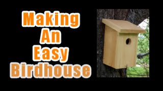 Making An Easy Birdhouse