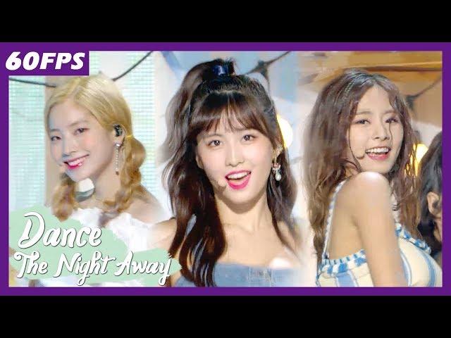 60FPS 1080P | TWICE - Dance the Night Away, 트와이스 - Dance the Night Away Show Music Core 20180714