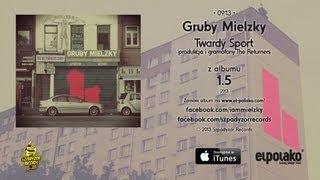 09. Gruby Mielzky - Twardy Sport (prod. i gramofony The Returners)