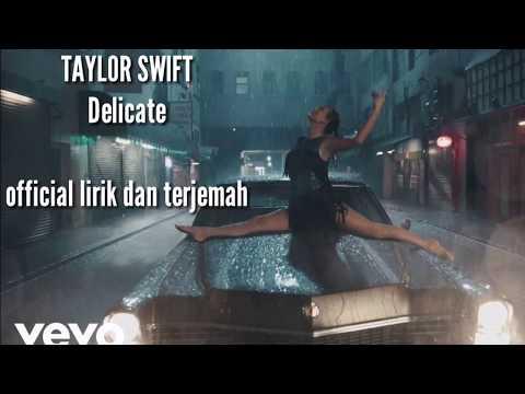 Delicate  - Taylor Swift Delicate Lirik dan Terjemahan