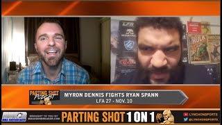 TUF 23's Myron Dennis talks LFA 27 matchup against Ryan Spann on Friday