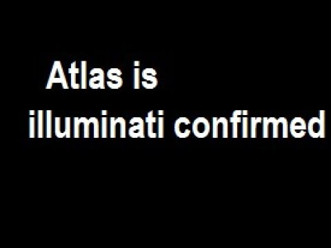 ATLAS IS ILLUMINATI CONFIRMAD