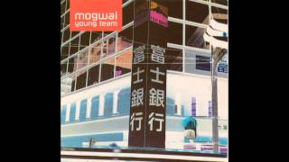 Mogwai - Tracy (High Quality)