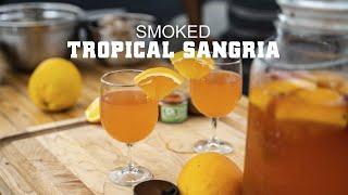 Smoked Tropical Sangria