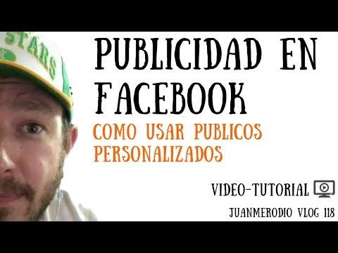 PUBLICIDAD EN FACEBOOK: Cómo usar públicos personalizados