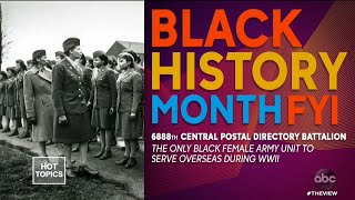 Black History Month FYI: 688th Central Postal Directory Battalion | The View