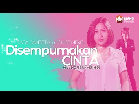 TATA JANEETA featuring ONCE MEKEL - DISEMPURNAKAN CINTA (Official Music Video)