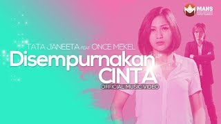 TATA JANEETA featuring ONCE MEKEL - DISEMPURNAKAN CINTA - ENHANCED LOVE (Official Music Video)