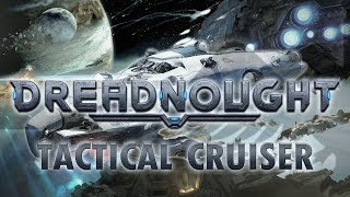 DREADNOUGHT - TACTICAL CRUISER Dreadnought Gameplay [Sponsored] Let