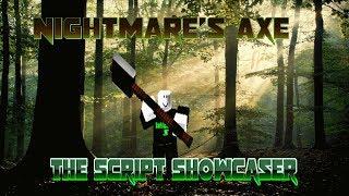Roblox Script Showcase Episode#805/Nightmares Axe