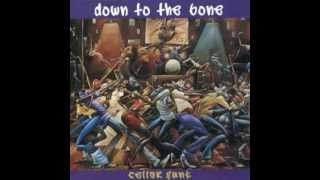 Down To The Bone - You