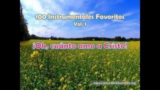 100 Instrumentales Favoritos vol. 1 - 029 Oh cuanto amo a Cristo
