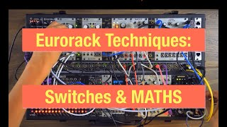 Eurorack Techniques: Switches and Maths