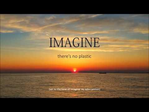Imagine There's No Plastic