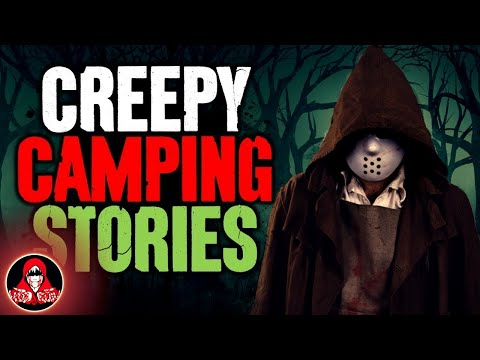 5 TRUE Camping Trip HORROR Stories