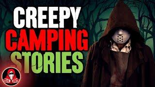 5 TRUE Camping Trip HORROR Stories - Darkness Prevails