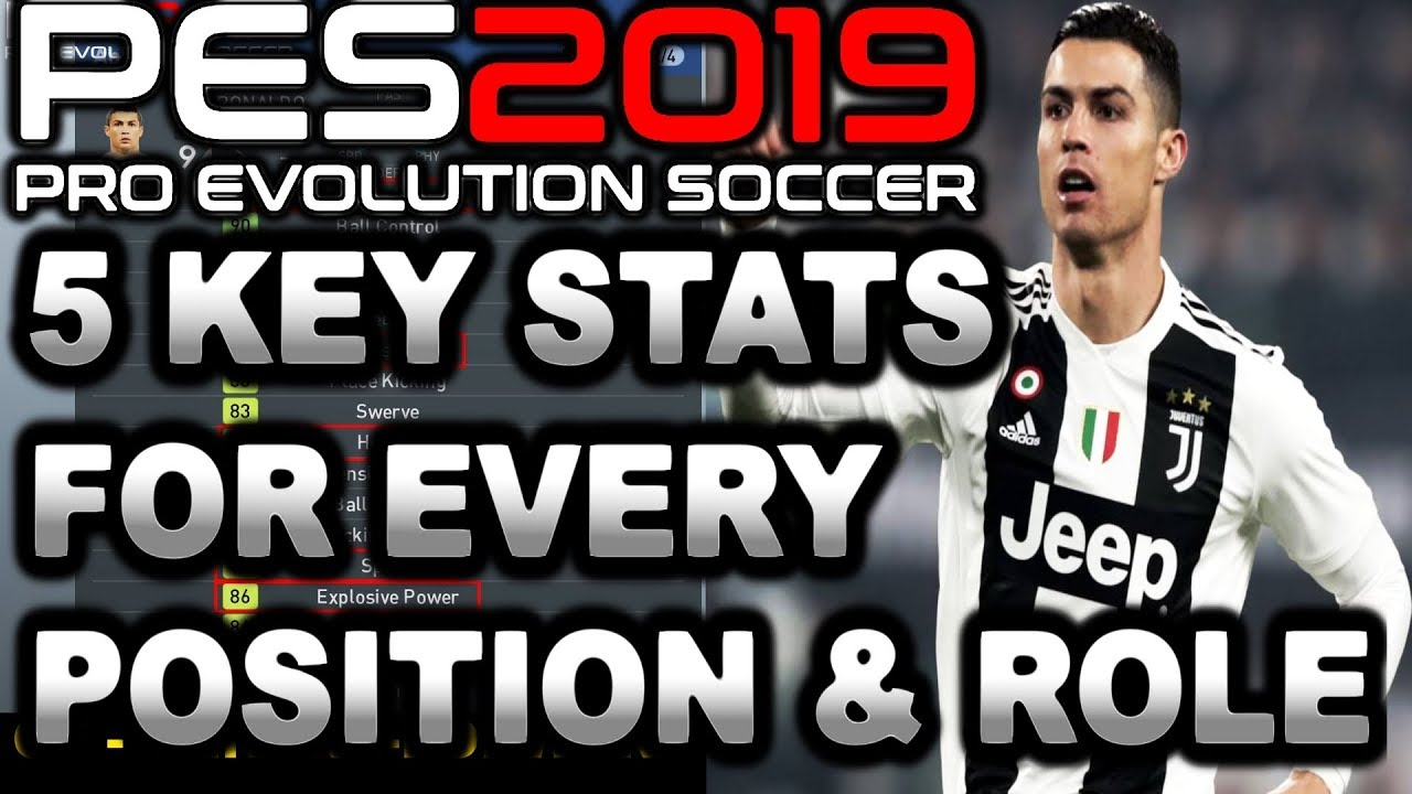PES 2019 | 5 KEY STATS for EVERY Player Position and Role