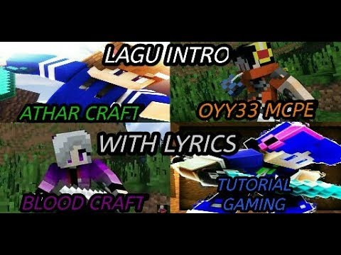 Lagu intro blood craft, athar craft, tutorial gaming dan oyy33 mcpe (REMAKE + LIRIK)
