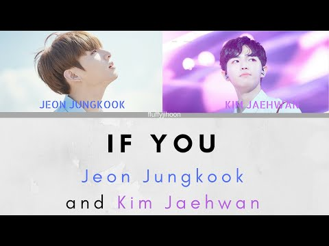 IF YOU- BTS Jeon Jungkook & Wanna One Kim Jaehwan