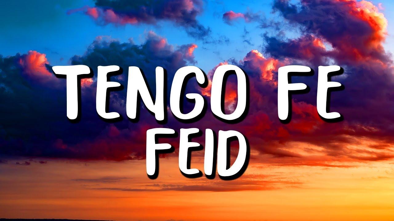 Feid - Tengo Fe (Letra/Lyrics)