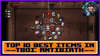 Top 10 Best Items in The Binding of Isaac: Antibirth