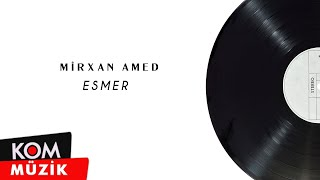 Mirxan Amed - Esmer (Audio © Kom Müzik)