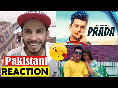 Pakistani Reaction on PRADA : JASS MANAK (OFFICIAL VIDEO) : Latest Punjabi Songs 2018