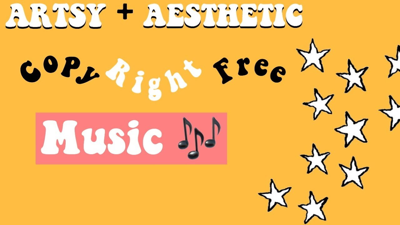 COPYRIGHT FREE Artsy/Aesthetic music for Youtube!😆