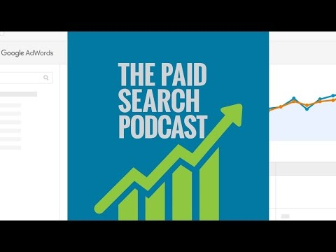Advanced Bid Management in Google AdWords  - The Paid Search Podcast
