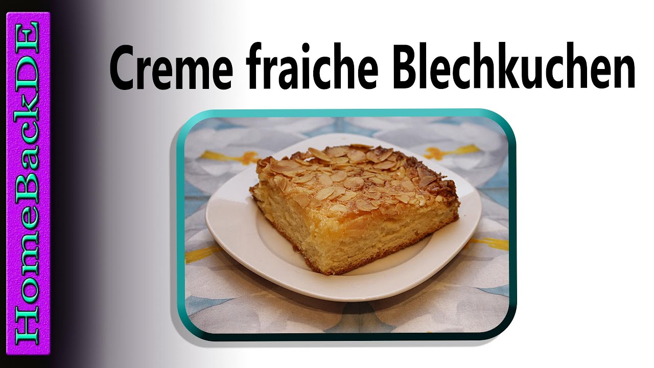 creme fraiche blechkuchen rezept backanleitung von homebackde youtube. Black Bedroom Furniture Sets. Home Design Ideas