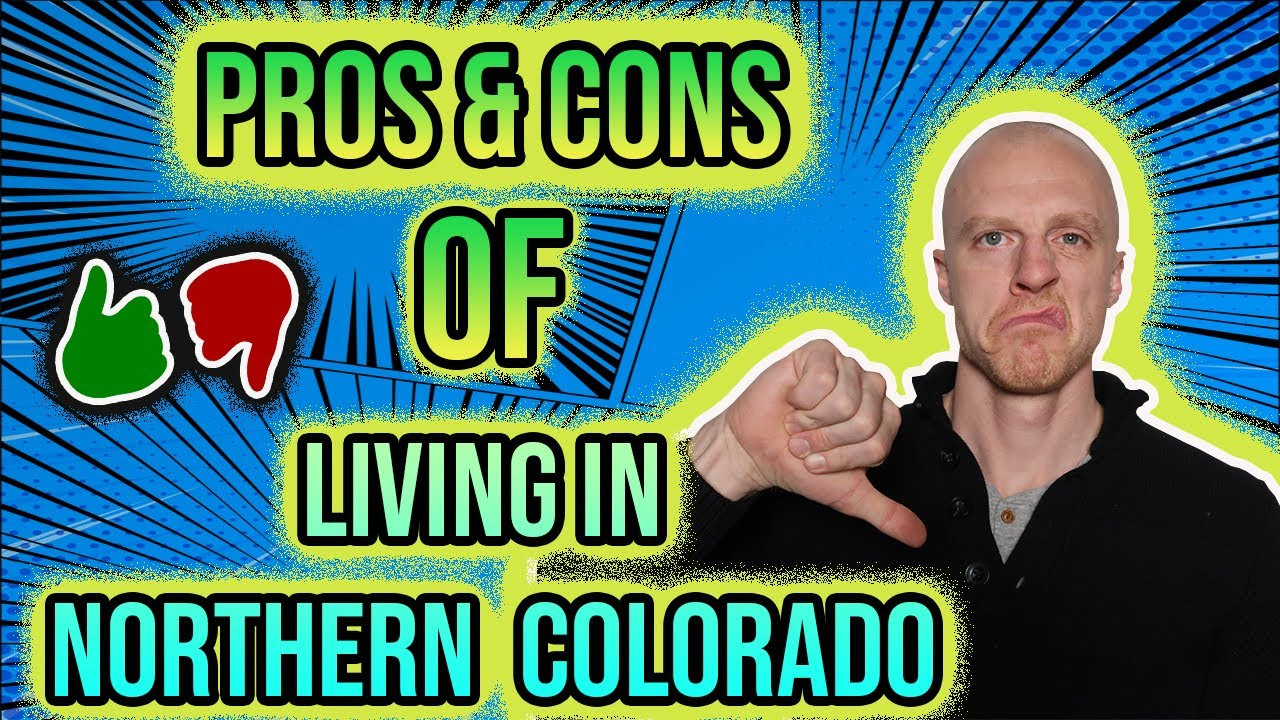 Pros and Cons of Living in Northern Colorado | What You Need to Know!
