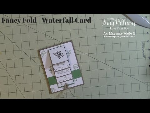 Maymay Made It DT | Fancy Fold | Waterfall Card