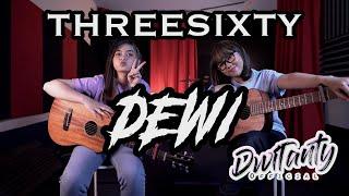 DEWI - THREESIXTY (Cover by Dwitanty)