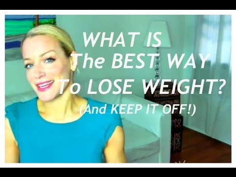 What is the BEST way to Lose Weight AND keep it OFF! Weight loss, women, diet, fitness