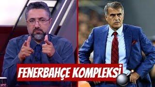 Serdar Ali Çelikler - Şenol Güneş Fenerbahçe Kompleksi