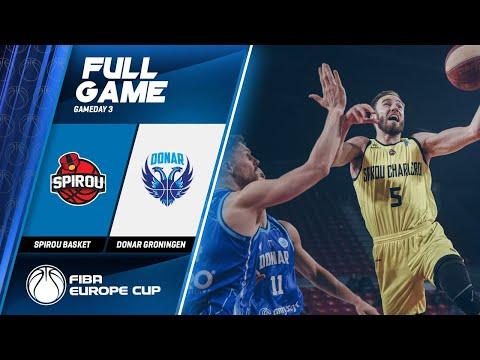 Spirou Basket v Donar Groningen - Full Game - FIBA Europe Cup 2019
