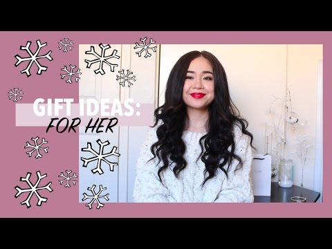 CHRISTMAS GIFT IDEAS | For Her