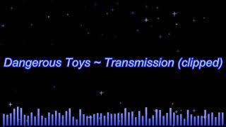 Watch Dangerous Toys Transmission video