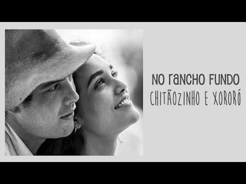 Chitãozinho e Xororó - No Rancho Fundo - Trilha Sonora Êta Mundo Bom! (Legendado)