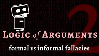 Logic & Arguments - logical fallacies (formal & informal fallacies)