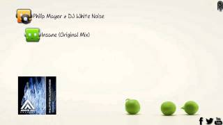 Philip Mayer & DJ White Noise - Insane (Original Mix) [Above All Records]