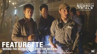 Maze Runner: The Scorch Trials ['Behind-the-scenes With Director Wes Ball' Featurette In HD (1080p)]
