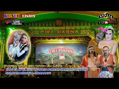 Live Malam DWI WARNA 24 April 2019. Desa Parean Gira.Blok Waled. Kec.Kandanghaur - Indramayu