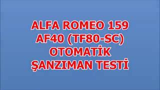ALFA ROMEO 159  Otomatik Şanzıman Tamiri ve Testi - AF40 TF80 SC