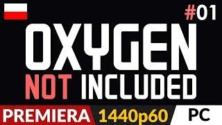 Oxygen Not Included PL  odc.1 (#1)  Pełna wersja   Gameplay po polsku
