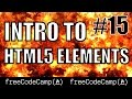 Introduction to HTML 5 Elements - Free Code Camp - #15
