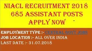 NIACL ( The New India Assurance Co. Ltd. ) Recruitment 2018 – 685 Assistant Posts | Apply Now